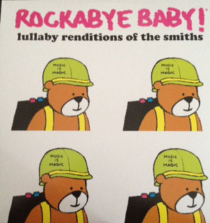 Rockabye Baby! - Lullaby Renditions Of The Smiths