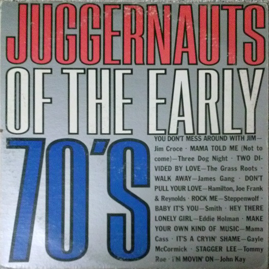 Juggernauts Of The Early 70's